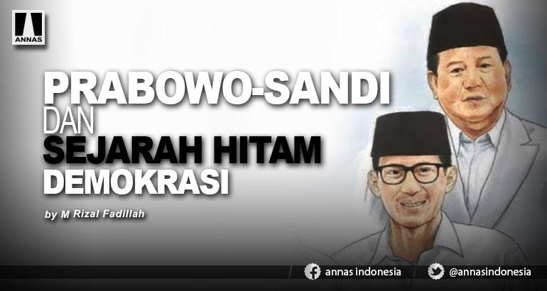 PRABOWO-SANDI DAN  SEJARAH HITAM DEMOKRASI