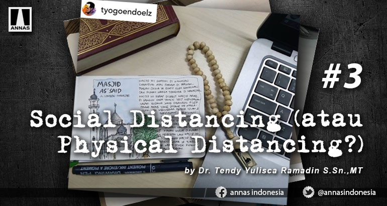 SOCIAL DISTANCING (ATAU PHYSICAL DISTANCING?) #3
