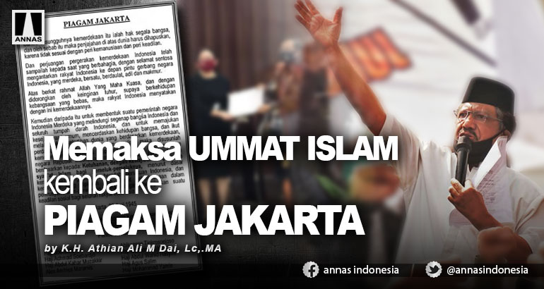 Memaksa UMMAT ISLAM kembali ke PIAGAM JAKARTA