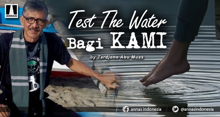 Test The Water Bagi KAMI