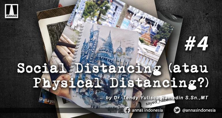 SOCIAL DISTANCING (ATAU PHYSICAL DISTANCING?) #4