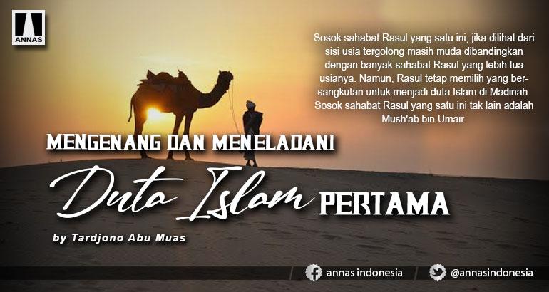 Mengenang dan Meneladani Duta Islam Pertama