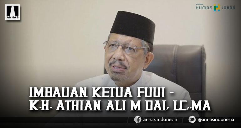 Imbauan Ketua FUUI - K.H. Athian Ali M Dai, Lc,.MA