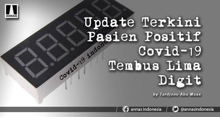 UPDATE TERKINI PASIEN POSITIF COVID-19 TEMBUS LIMA DIGIT