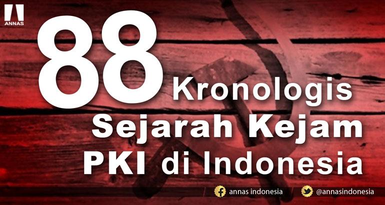 INI 88 KRONOLOGIS SEJARAH KEJAM PKI DI INDONESIA, MERINDING..
