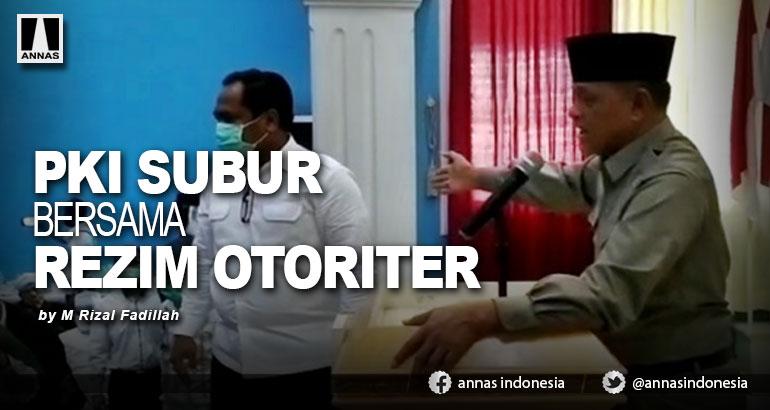 PKI SUBUR BERSAMA REZIM OTORITER