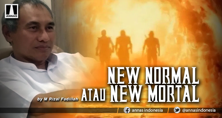 NEW NORMAL ATAU NEW MORTAL