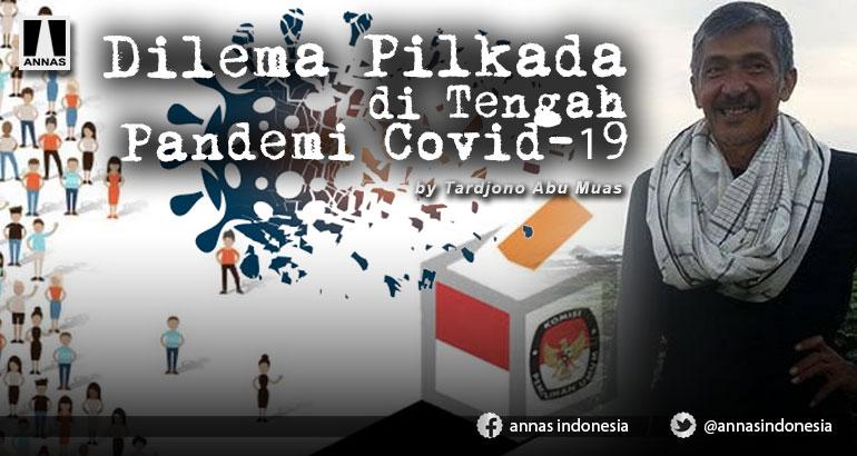 Dilema Pilkada di Tengah Pandemi Covid-19