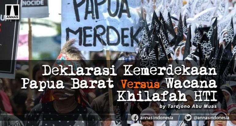 Deklarasi Kemerdekaan Papua Barat Versus Wacana Khilafah HTI