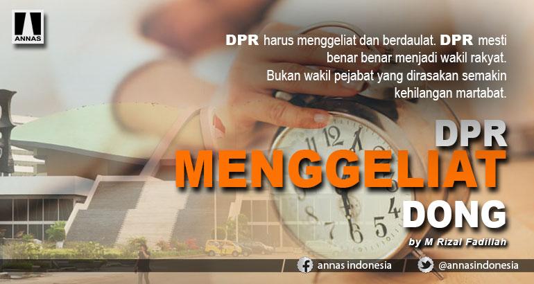 DPR MENGGELIAT DONG