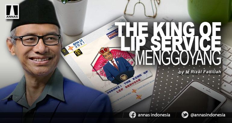 THE KING OF LIP SERVICE MENGGOYANG