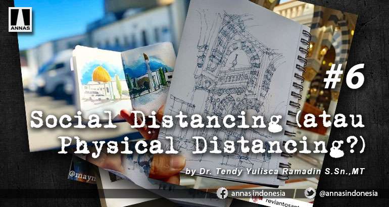 SOCIAL DISTANCING (ATAU PHYSICAL DISTANCING?) #6