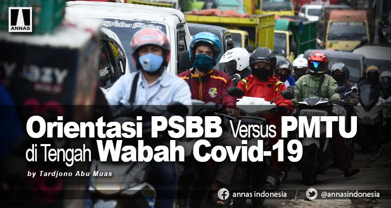 Orientasi PSBB Versus PMTU di Tengah Wabah Covid-19