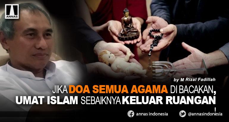 JIKA DOA SEMUA AGAMA DI BACAKAN, UMAT ISLAM SEBAIKNYA KELUAR RUANGAN !