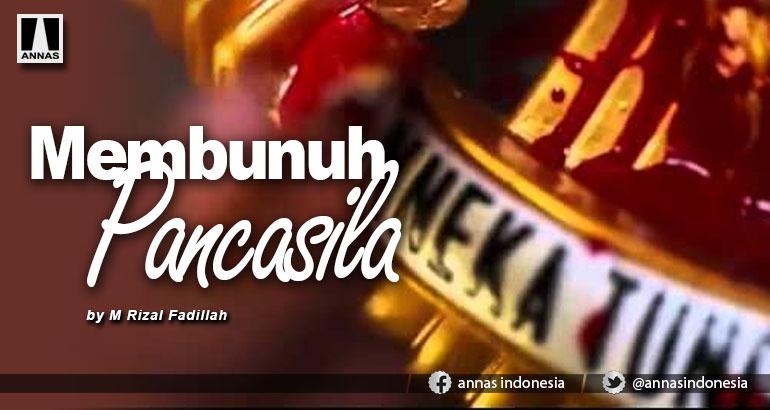 MEMBUNUH PANCASILA