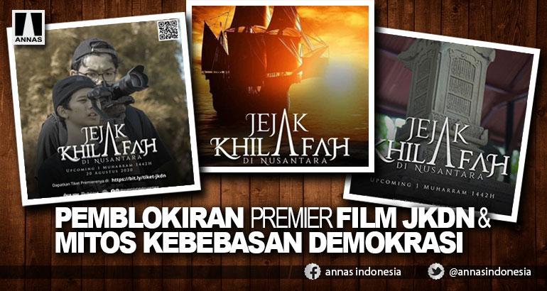 PEMBLOKIRAN PREMIER FILM JKDN & MITOS KEBEBASAN DEMOKRASI