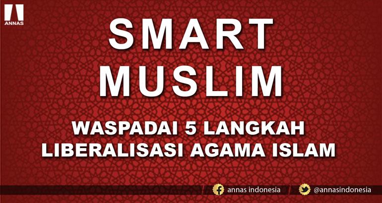 WASPADAI 5 LANGKAH LIBERALISASI AGAMA ISLAM
