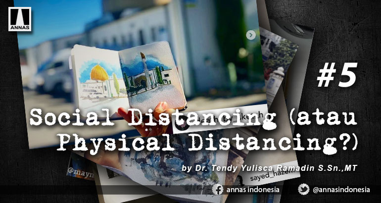 SOCIAL DISTANCING (ATAU PHYSICAL DISTANCING?) #5