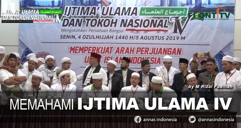 MEMAHAMI IJTIMA ULAMA IV