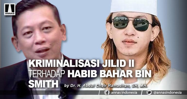 KRIMINALISASI JILID II TERHADAP HABIB BAHAR BIN SMITH