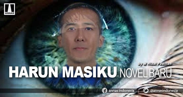 HARUN MASIKU NOVEL BARU