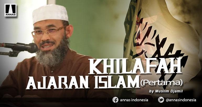 KHILAFAH AJARAN ISLAM (Pertama)