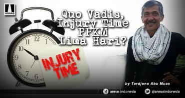 Quo Vadis, Injury Time PPKM Lima Hari?