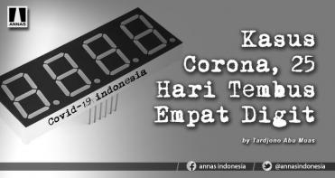 KASUS CORONA, 25 HARI TEMBUS EMPAT DIGIT