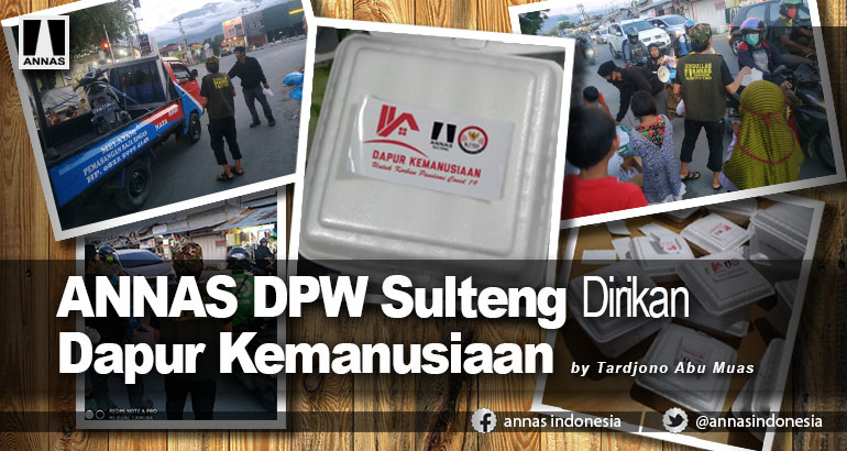 ANNAS DPW Sulteng Dirikan Dapur Kemanusiaan