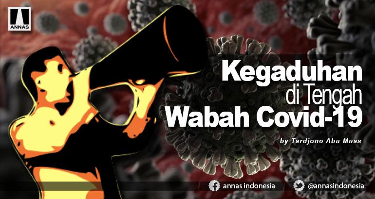 KEGADUHAN DI TENGAH WABAH COVID-19