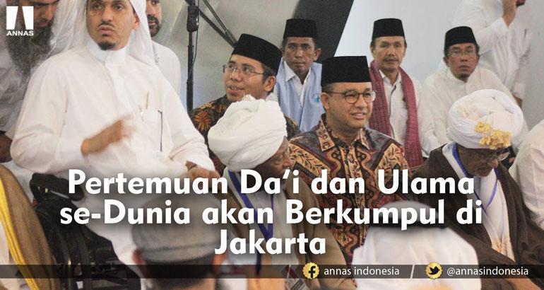 PERTEMUAN DA'I DAN ULAMA SE-DUNIA AKAN BERKUMPUL DI JAKARTA