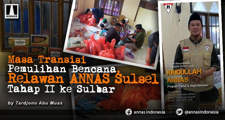Masa Transisi Pemulihan Bencana, Relawan ANNAS Sulsel Tahap II ke Sulbar