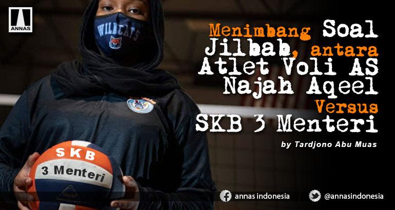Menimbang Soal Jilbab, antara Atlet Voli AS Najah Aqeel Versus SKB 3 Menteri