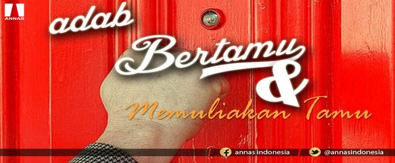 ADAB BERTAMU DAN MEMULIAKAN TAMU (bag. 2)