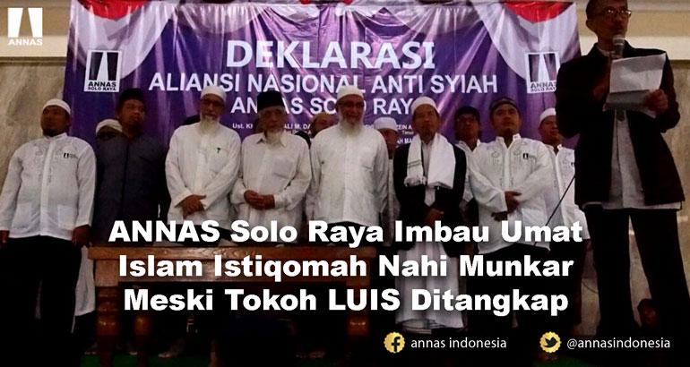 ANNAS SOLO RAYA IMBAU UMAT ISLAM ISTIQOMAH NAHI MUNKAR MESKI TOKOH LUIS DITANGKAP