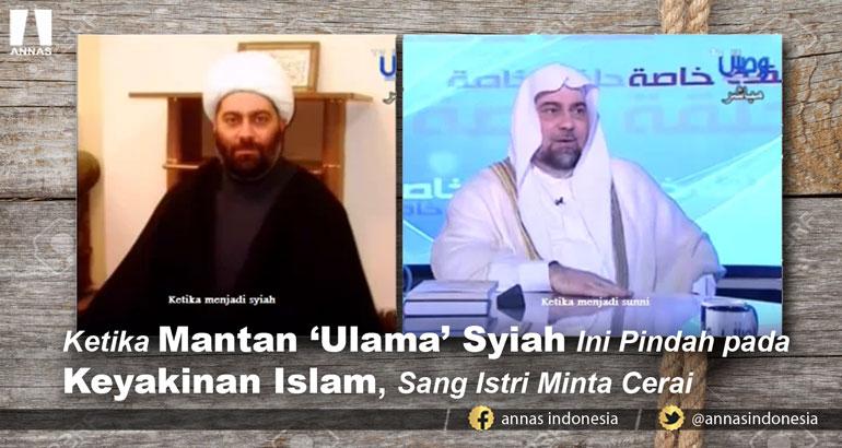 Ketika Mantan 'Ulama' Syiah Ini Pindah pada Keyakinan Islam, Sang Istri Minta Cerai