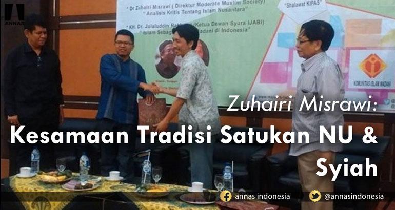 Zuhairi Misrawi : KESAMAAN TRADISI SATUKAN NU & SYIAH