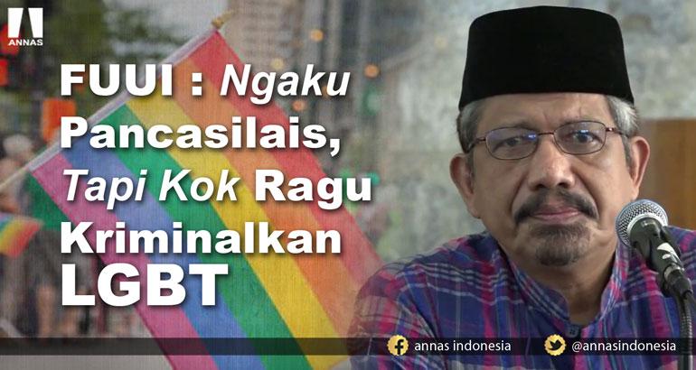 FUUI: NGAKU PANCASILAIS, TAPI KOK RAGU KRIMINALKAN LGBT