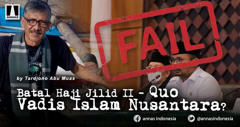 Batal Haji Jilid II - Quo Vadis Islam Nusantara?