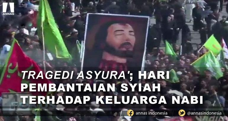TRAGEDI ASYURA' ; HARI PEMBANTAIAN SYIAH TERHADAP KELUARGA NABI