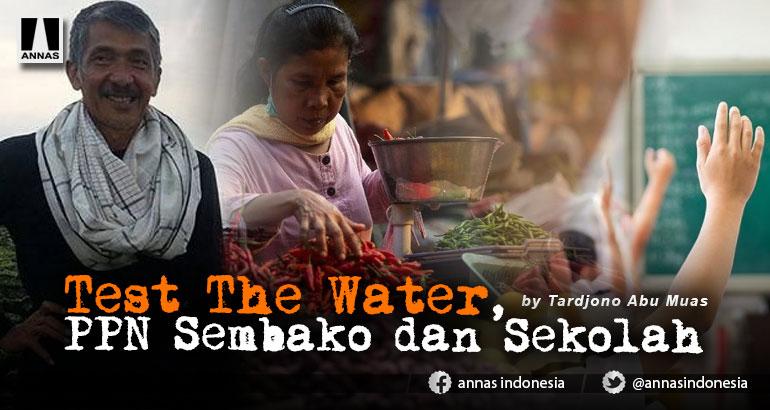 Test The Water, PPN Sembako dan Sekolah