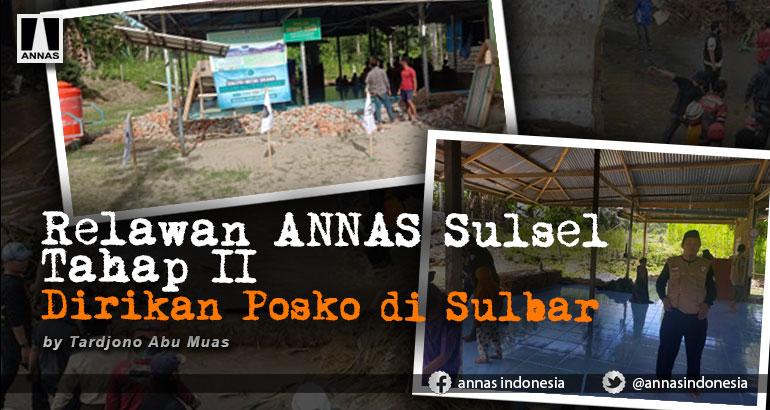 Relawan ANNAS Sulsel Tahap II Dirikan Posko di Sulbar