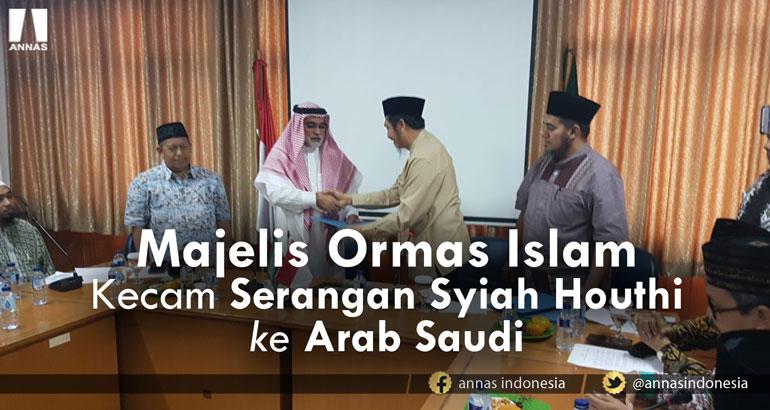 MAJELIS ORMAS ISLAM KECAM SERANGAN SYIAH HOUTHI KE ARAB SAUDI
