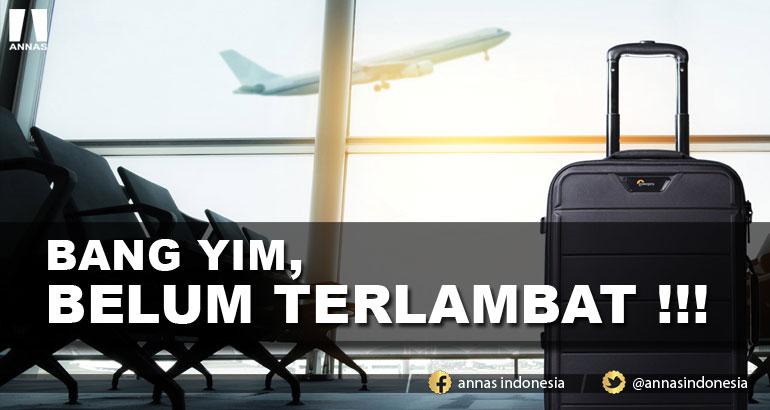 BANG YIM , BELUM TERLAMBAT !!!