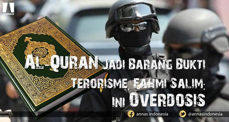 Al-Quran Jadi Barang Bukti Terorisme, Fahmi Salim: Ini Overdosis