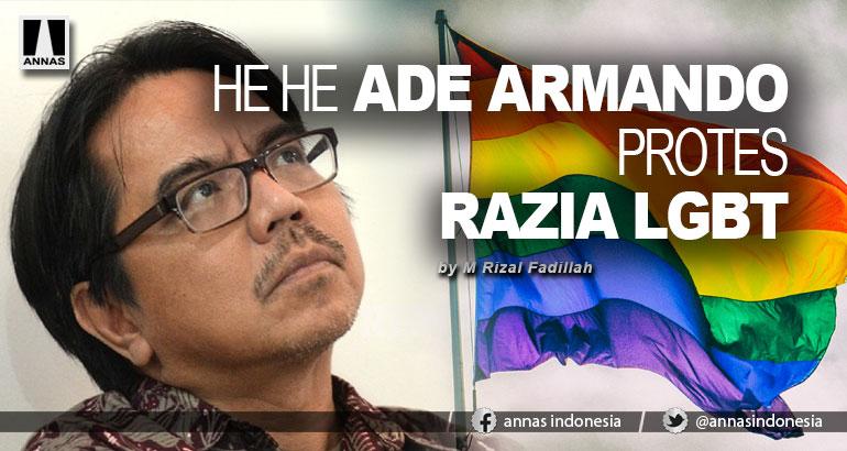 HE HE ADE ARMANDO PROTES  RAZIA LGBT