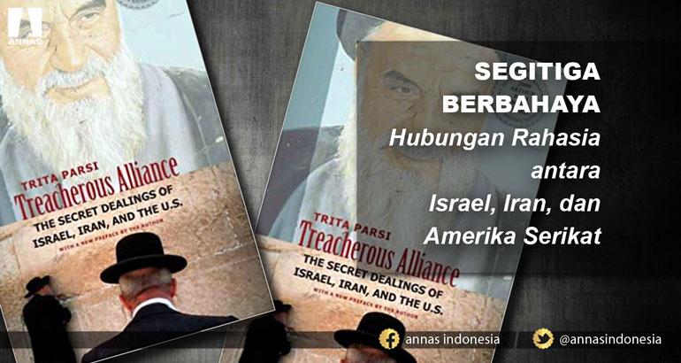 SEGITIGA BERBAHAYA Hubungan Rahasia antara Israel, Iran, dan Amerika Serikat