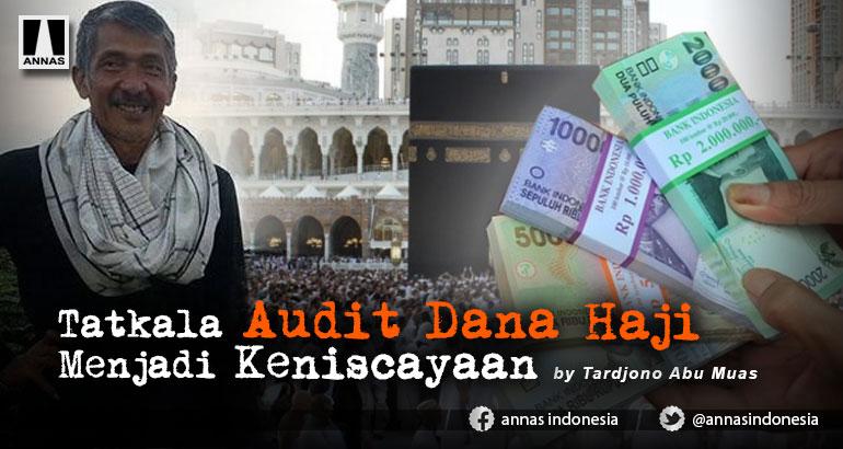 Tatkala Audit Dana Haji Menjadi Keniscayaan