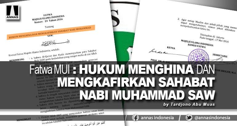 Fatwa MUI : HARAM, FASIQ, SESAT DAN KAFIR HUKUMNYA MENGHINA DAN MENGKAFIRKAN SAHABAT NABI MUHAMMAD SAW