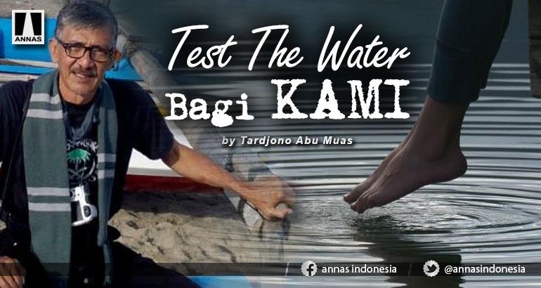 Test The Water Bagi KAMI